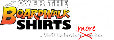 Over The Boardwalk Shirts