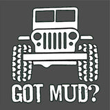 Got Mud? Off Road 4x4 Jeep Fans [T-shirt /Tank Top]-Over The Boardwalk Shirts