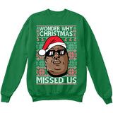 Wonder Why Christmas Missed Us | Biggie Smalls | Ugly Christmas Sweater [Unisex Crewneck Sweatshirt]-Crewneck Sweater (Unisex)-Green-Small-Over The Boardwalk Shirts