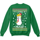 It's Gonna Be Huge | Donald Trump Funny Snowman | Ugly Christmas Sweater [Unisex Crewneck Sweatshirt]-Crewneck Sweater (Unisex)-Green-Small-Over The Boardwalk Shirts