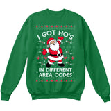 I Got Hos in Different Area Codes | Santa Claus | Ugly Christmas Sweater [Unisex Crewneck Sweatshirt]-Crewneck Sweater (Unisex)-Green-Small-Over The Boardwalk Shirts