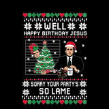 Well Happy Birthday Jesus Sorry Your Party's So Lame | Office | Ugly Christmas Sweater [Unisex Crewneck Sweatshirt]-Over The Boardwalk Shirts
