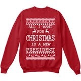 All I Want For Christmas Is A New President | Trump | Ugly Christmas Sweater [Unisex Crewneck Sweatshirt]-Crewneck Sweater (Unisex)-Red-Small-Over The Boardwalk Shirts