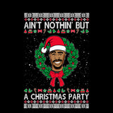 Ain't Nothin But A Christmas Party | Tupac 2Pac | Ugly Christmas Sweater [Unisex Crewneck Sweatshirt]-Over The Boardwalk Shirts