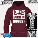 Legends are Born In (PICK MONTH) [T-shirt/Hoodie/Tank Top] Hoodie / Maroon - Over The Boardwalk Shirts