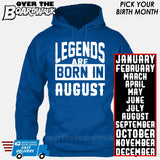 Legends are Born In (PICK MONTH) [T-shirt/Hoodie/Tank Top] Hoodie / Royal Blue - Over The Boardwalk Shirts