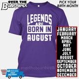 Legends are Born In (PICK MONTH) [T-shirt/Hoodie/Tank Top] T-Shirt / Purple - Over The Boardwalk Shirts