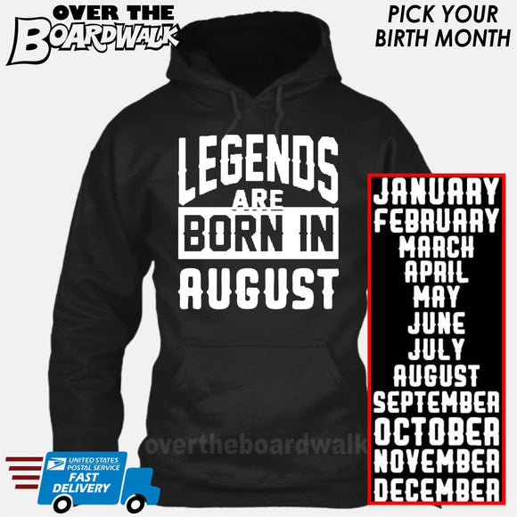 Legends are Born In (PICK MONTH) [T-shirt/Hoodie/Tank Top] Hoodie / Black - Over The Boardwalk Shirts