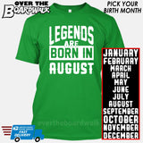 Legends are Born In (PICK MONTH) [T-shirt/Hoodie/Tank Top] T-Shirt / Kelly Green - Over The Boardwalk Shirts