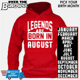 Legends are Born In (PICK MONTH) [T-shirt/Hoodie/Tank Top] Hoodie / Red - Over The Boardwalk Shirts