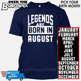 Legends are Born In (PICK MONTH) [T-shirt/Hoodie/Tank Top] T-Shirt / Navy - Over The Boardwalk Shirts