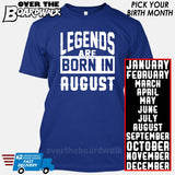 Legends are Born In (PICK MONTH) [T-shirt/Hoodie/Tank Top] T-Shirt / Royal Blue - Over The Boardwalk Shirts