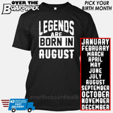 Legends are Born In (PICK MONTH) [T-shirt/Hoodie/Tank Top] T-Shirt / Black - Over The Boardwalk Shirts