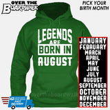 Legends are Born In (PICK MONTH) [T-shirt/Hoodie/Tank Top] Hoodie / Kelly Green - Over The Boardwalk Shirts