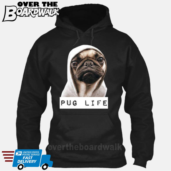 Pug Life [Hoodie] Hoodie / Black / Small - Over The Boardwalk Shirts