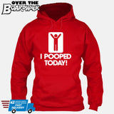 I Pooped Today! [Hoodie] Hoodie / Red / Small - Over The Boardwalk Shirts