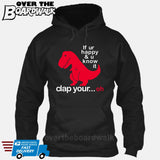 If ur happy and u know it clap your OH (Tiny Arms T-Rex Short-Arms) [T-shirt/Hoodie/Tank Top] Hoodie / Black - over-the-boardwalk