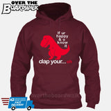 If ur happy and u know it clap your OH (Tiny Arms T-Rex Short-Arms) [T-shirt/Hoodie/Tank Top] Hoodie / Maroon - over-the-boardwalk