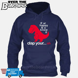 If ur happy and u know it clap your OH (Tiny Arms T-Rex Short-Arms) [T-shirt/Hoodie/Tank Top] Hoodie / Navy - over-the-boardwalk