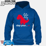 If ur happy and u know it clap your OH (Tiny Arms T-Rex Short-Arms) [T-shirt/Hoodie/Tank Top] Hoodie / Royal Blue - over-the-boardwalk