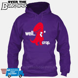 Well Crap (Tiny Arms T-Rex Short-Arms) [Hoodie] Hoodie / Purple / Small - Over The Boardwalk Shirts