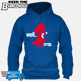 Well Crap (Tiny Arms T-Rex Short-Arms) [Hoodie] Hoodie / Royal Blue / Small - Over The Boardwalk Shirts