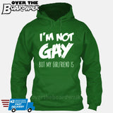 I'M NOT GAY but my GIRLFRIEND is [T-shirt/Hoodie/Tank Top] Hoodie / Kelly Green - over-the-boardwalk