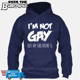 I'M NOT GAY but my GIRLFRIEND is [T-shirt/Hoodie/Tank Top] Hoodie / Navy - over-the-boardwalk