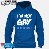 I'M NOT GAY but my GIRLFRIEND is [T-shirt/Hoodie/Tank Top] Hoodie / Royal Blue - over-the-boardwalk