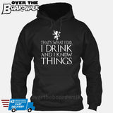 That's What I Do I Drink and I Know Things - GOT Funny [T-shirt/Hoodie/Tank Top] Hoodie / Black - Over The Boardwalk Shirts
