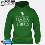 That's What I Do I Drink and I Know Things - GOT Funny [T-shirt/Hoodie/Tank Top] Hoodie / Kelly Green - Over The Boardwalk Shirts