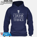 That's What I Do I Drink and I Know Things - GOT Funny [T-shirt/Hoodie/Tank Top] Hoodie / Navy - Over The Boardwalk Shirts