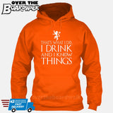That's What I Do I Drink and I Know Things - GOT Funny [T-shirt/Hoodie/Tank Top] Hoodie / Orange - Over The Boardwalk Shirts