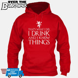 That's What I Do I Drink and I Know Things - GOT Funny [T-shirt/Hoodie/Tank Top] Hoodie / Red - Over The Boardwalk Shirts