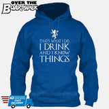 That's What I Do I Drink and I Know Things - GOT Funny [T-shirt/Hoodie/Tank Top] Hoodie / Royal Blue - Over The Boardwalk Shirts