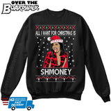 All I Want For Christmas Is Shmoney | Cardi B | Ugly Christmas Sweater [Unisex Crewneck Sweatshirt]-Over The Boardwalk Shirts