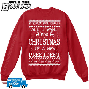 All I Want For Christmas Is A New President | Trump | Ugly Christmas Sweater [Unisex Crewneck Sweatshirt]-Over The Boardwalk Shirts