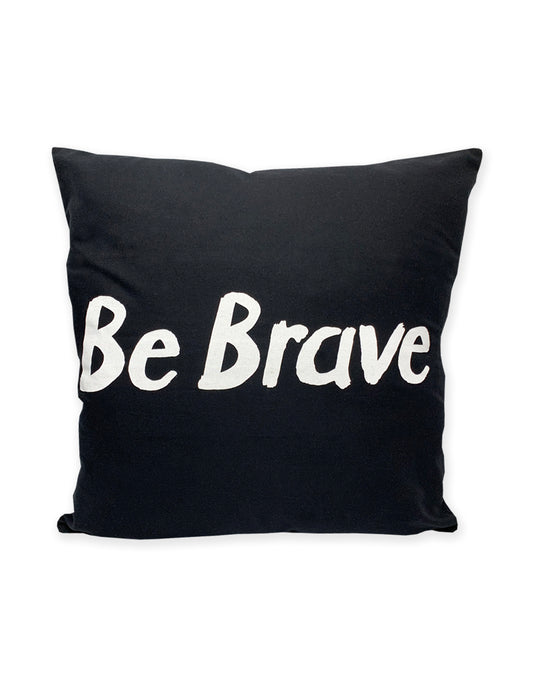 Be Brave Cushion Cover