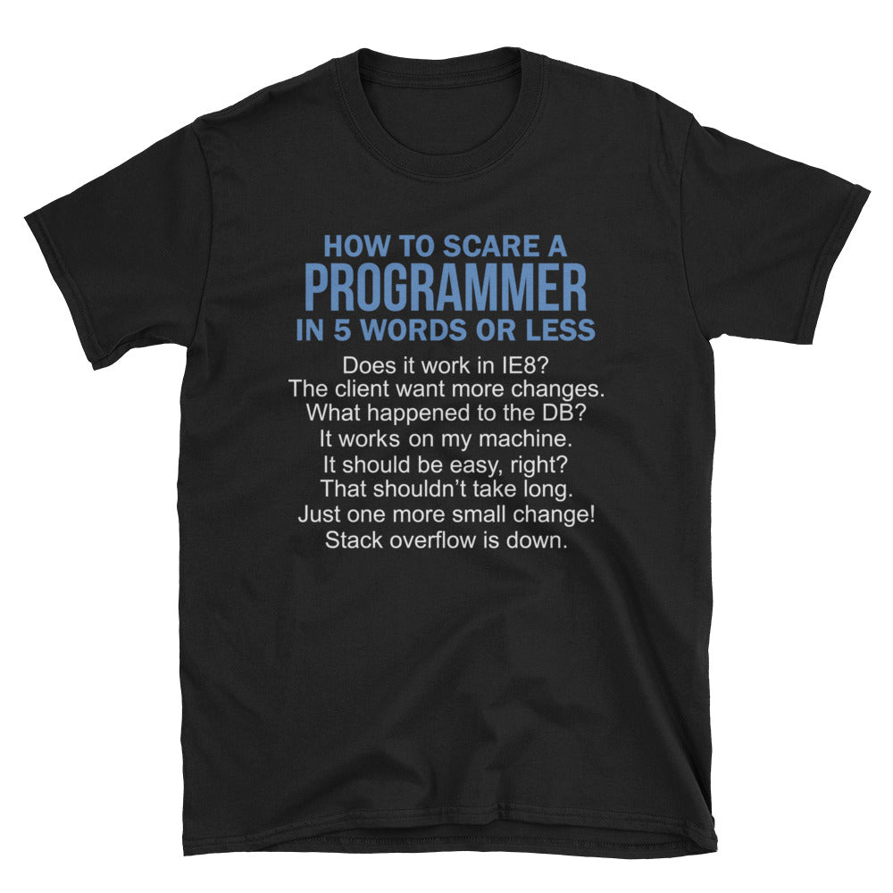 c481bf82 How To Scare a Programmer Unisex T-Shirt - General Tech Supply ...