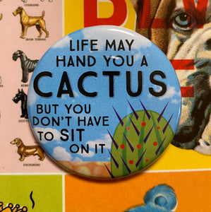 Life may hand you a CACTUS
