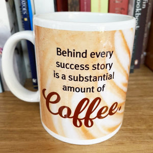 Behind every success story is a substantial amount of COFFEE