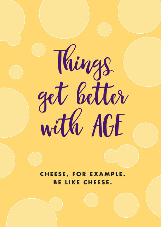 Be like cheese