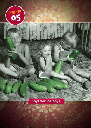 Life tip 05—Boys will be boys