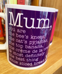MUM, you are the BEES KNEES
