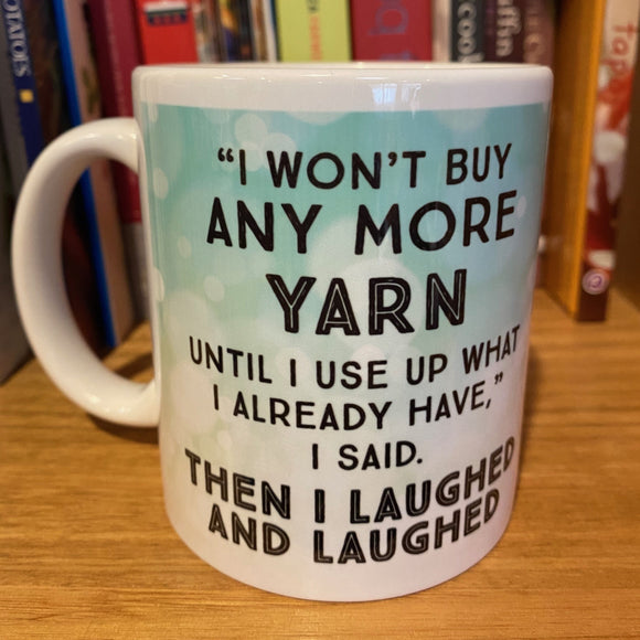 I won't BUY any more YARN