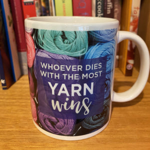 Whoever DIES with the MOST YARN wins