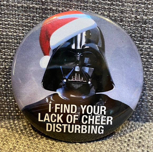 I find your LACK OF CHEER disturbing