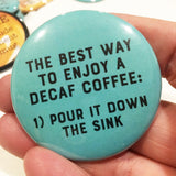 The best way to enjoy a DECAF COFFEE
