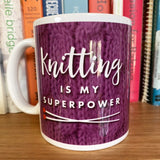 KNITTING is my SUPER POWER