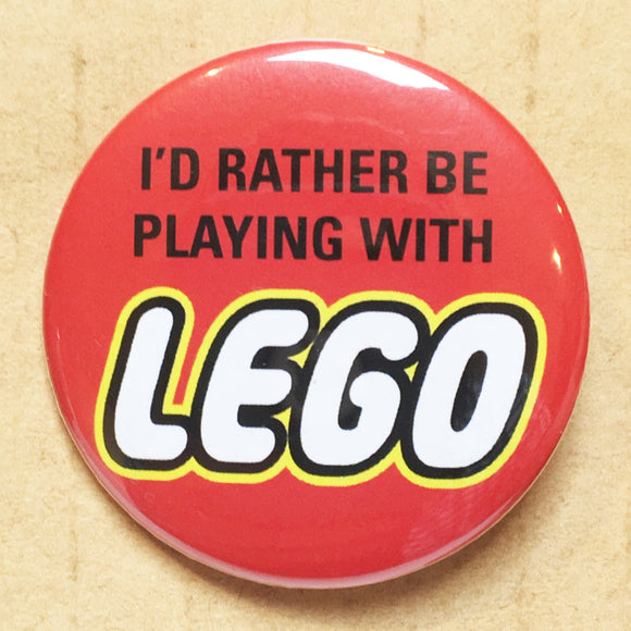 I would rather be playing with LEGO